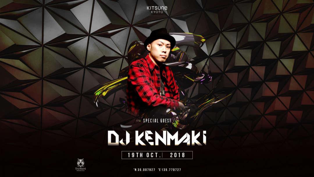 SPECIAL GUEST:DJ KENMAKI