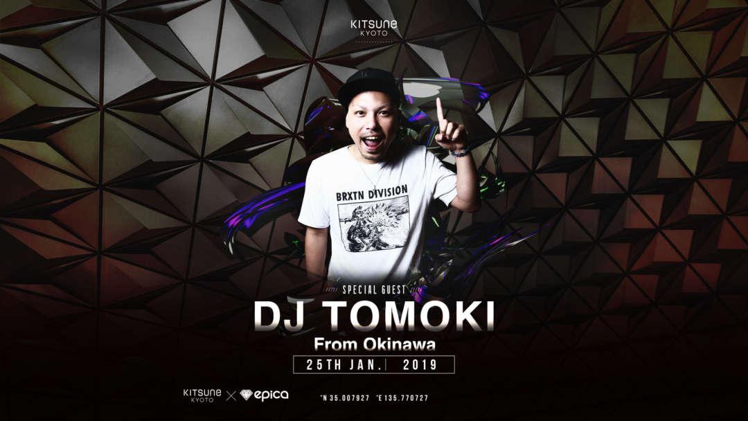 SPECIAL GUEST : DJ TOMOKI