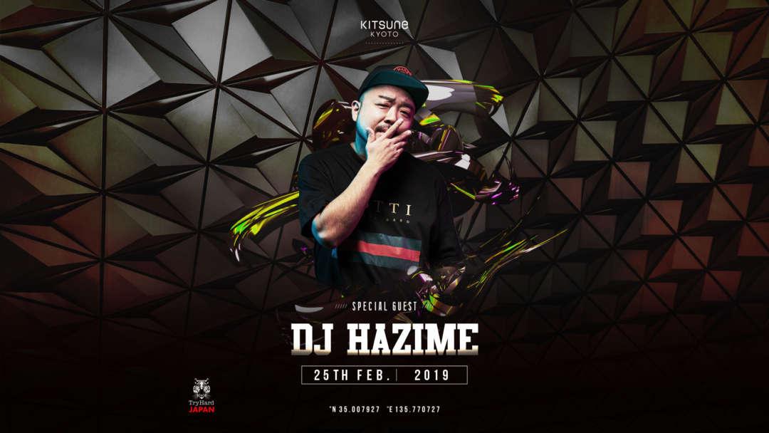 SPECIAL GUEST : DJ HAZIME